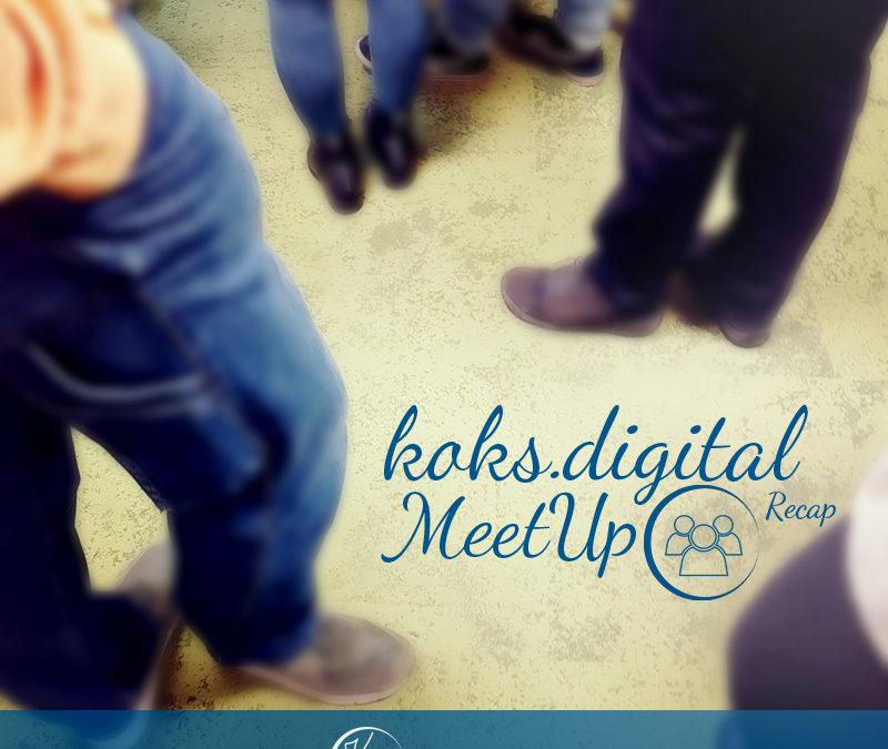 Recap – koks.digital MeetUp   WorkINN Dortmund