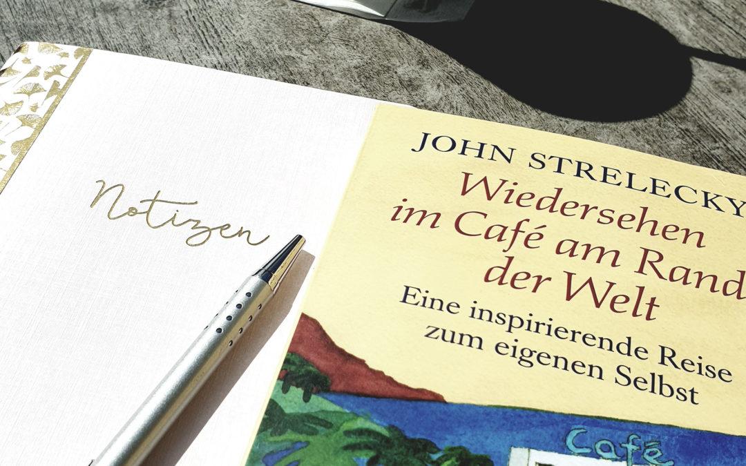 """Meine Erkenntnisse aus dem Buch """"Wiedersehen im Café am Rande der Welt"""""""