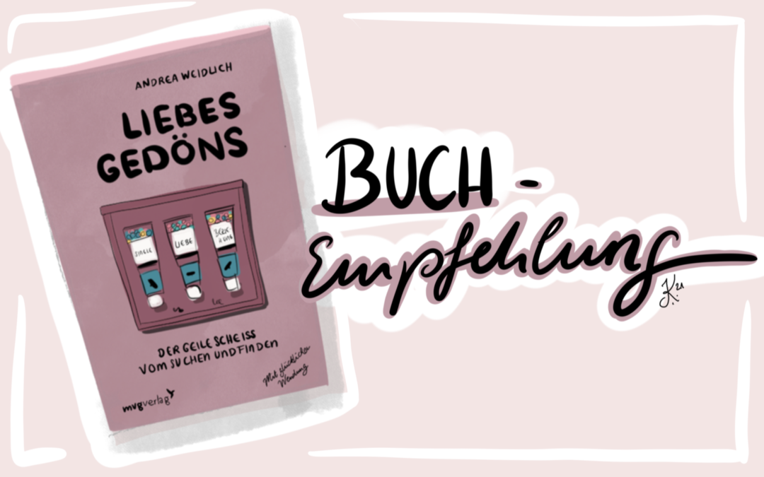 Buchempfehlung Liebesgedöns und meine Learnings